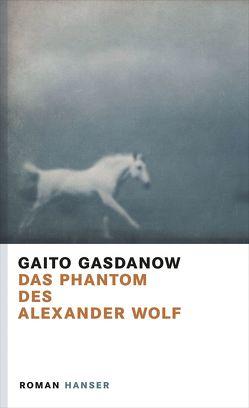 Das Phantom des Alexander Wolf von Gasdanow,  Gaito, Tietze,  Rosemarie