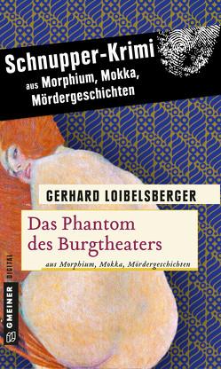 Das Phantom des Burgtheaters von Loibelsberger,  Gerhard