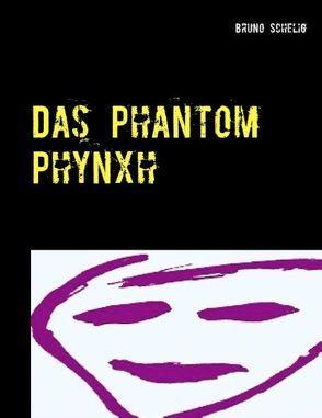 Das Phantom Phynxh von Schelig,  Bruno