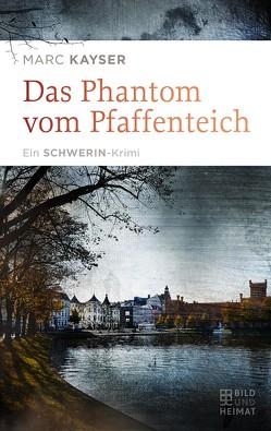 Das Phantom vom Pfaffenteich von Kayser,  Marc