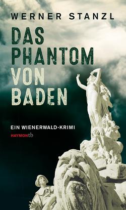 Das Phantom von Baden von Stanzl,  Werner