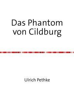 Das Phantom von Cildburg von Pethke,  Ulrich