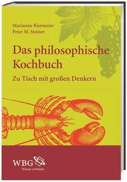 Das philosophische Kochbuch von Riermeier,  Marianne, Steiner,  Peter M.