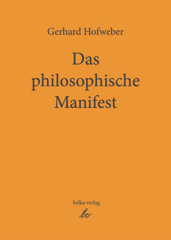 Das philosophische Manifest von Hofweber,  Gerhard
