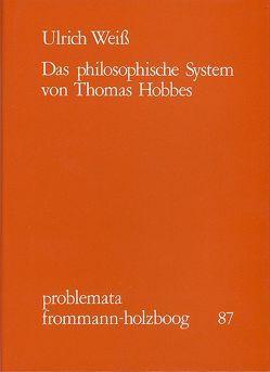 Das philosophische System von Thomas Hobbes von Holzboog,  Eckhart, Weiss,  Ulrich