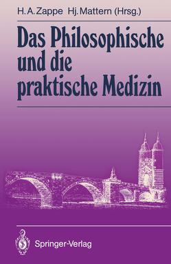 Das Philosophische und die praktische Medizin von Mattern,  Hansjakob, Zappe,  Helmut A.