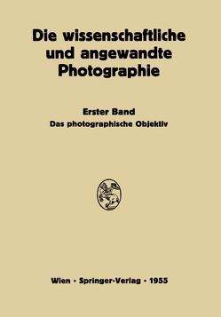 Das Photographische Objektiv von Flügge,  Johannes, Michel,  Kurt, Stüper,  Josef