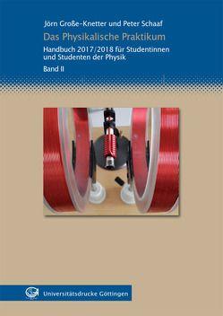 Das Physikalische Praktikum Band II von Große-Knetter,  Jörn, Schaaf,  Peter