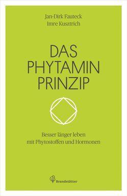 Das Phytamin Prinzip von Fauteck,  Jan-Dirk, Kusztrich,  Imre