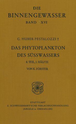 Das Phytoplankton im Süsswasser von Forster,  Kurt, Huber-Pestalozzi,  Gottfried