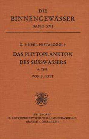 Das Phytoplankton im Süsswasser von Fott,  B, Huber-Pestalozzi,  Gottfried
