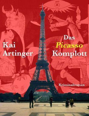 Das Picasso Komplott von Artinger,  Kai