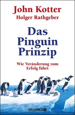 Das Pinguin-Prinzip von Kotter,  John, Rathgeber,  Holger, Stadler,  Harald