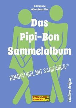 Das Pipi-Bon Sammelalbum von Calcara,  Oli, Rosenthal,  Oliver