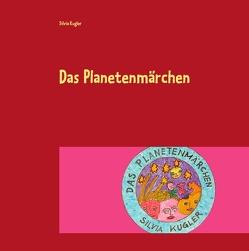 Das Planetenmärchen von Kugler,  Silvia