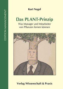 Das PLANT-Prinzip von Nagel,  Kurt
