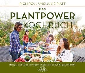 Das Plantpower Kochbuch von Piatt,  Julie, Roll,  Rich