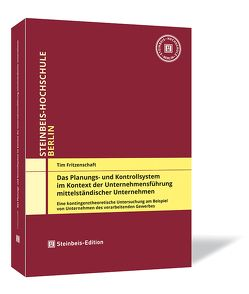 Das Planungs- und Kontrollsystem im Kontext der Unternehmensführung mittelständischer Unternehmen von Fritzenschaft,  Tim