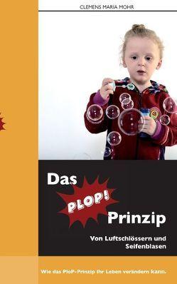 Das PloP-Prinzip von Mohr,  Clemens Maria