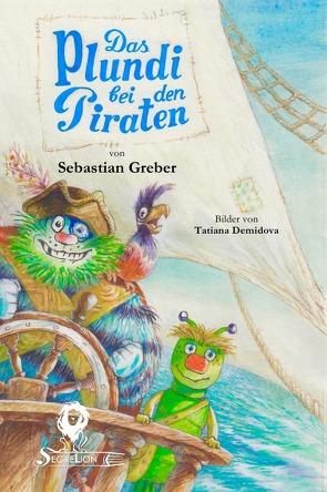 Das Plundi bei den Piraten von Demidova,  Tatiana, Greber,  Sebastian
