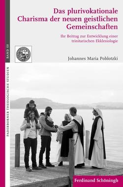 Das plurivokationale Charisma der neuen geistlichen Gemeinschaften von Meyer zu Schlochtern,  Josef, Poblotzki,  Johannes Maria