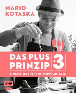 Das Plus-3-Prinzip – Einfach Kochen mit wenig Zutaten von Kotaska,  Mario, Rüther,  Manuela