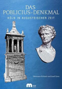 Das Poblicius-Denkmal von Gens,  Josef, Krüssel,  Hermann