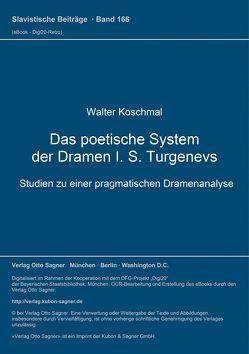 Das poetische System der Dramen I. S. Turgenevs von Koschmal,  Walter