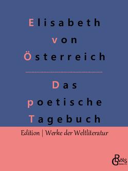 Das poetische Tagebuch von von Österreich,  Elisabeth