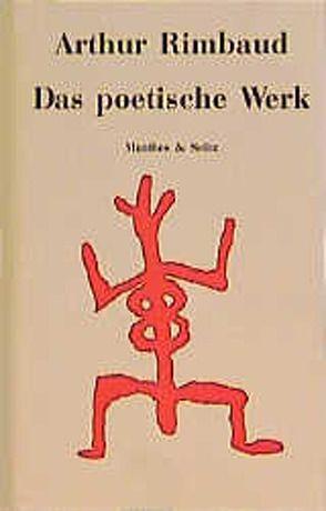 Das poetische Werk von Rimbaud,  Arthur, Therre,  Hans