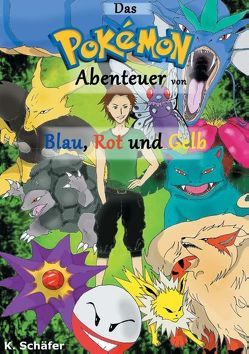 Das Pokémon-Abenteuer von Blau, Rot und Gelb von Schaefer,  Karl