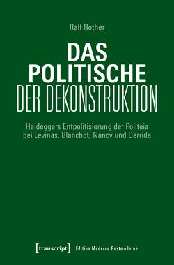 Das Politische der Dekonstruktion von Rother,  Ralf