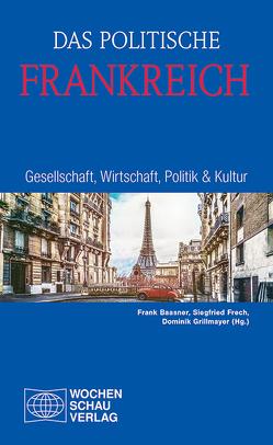 Das politische Frankreich von Baasner,  Frank, Frech,  Siegfried, Grillmayer,  Dominik