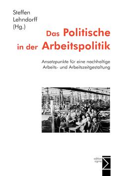 Das Politische in der Arbeitspolitik von Lehndorff,  Steffen