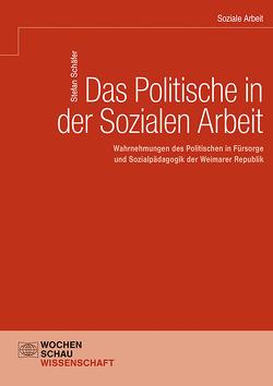 Das Politische in der Sozialen Arbeit von Schaefer,  Stefan