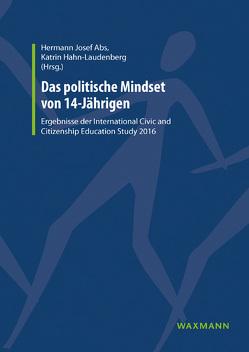 Das politische Mindset von 14-Jährigen von Abs,  Hermann Josef, Hahn-Laudenberg,  Katrin