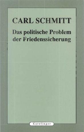 Das politische Probleme der Friedenssicherung von Schmitt,  Carl