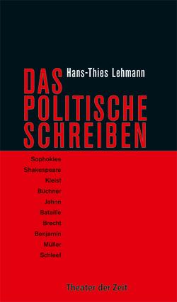 Das Politische Schreiben von Lehmann,  Hans-Thies