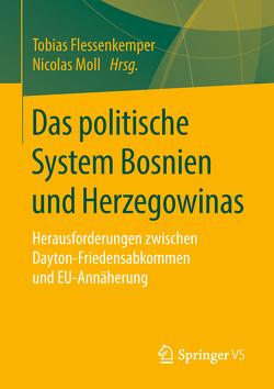 Das politische System Bosnien und Herzegowinas von Flessenkemper,  Tobias, Moll,  Nicolas