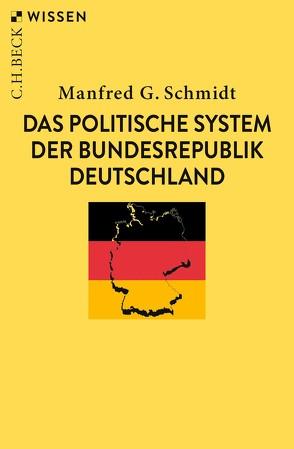 Das politische System der Bundesrepublik Deutschland von Schmidt,  Manfred G.
