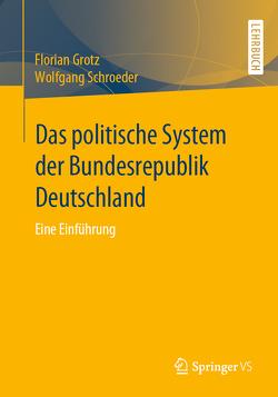 Das politische System der Bundesrepublik Deutschland von Grotz,  Florian, Schroeder,  Wolfgang