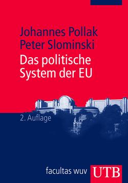 Das politische System der EU von Pollak,  Johannes, Slominski,  Peter