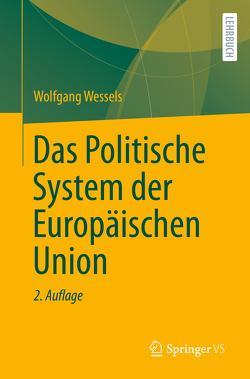 Das Politische System der Europäischen Union von Wessels,  Wolfgang
