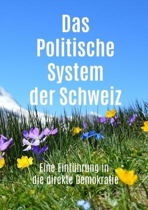 Das Politische System der Schweiz von Simon,  Roland