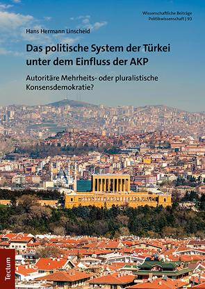Das politische System der Türkei unter dem Einfluss der AKP von Linscheid,  Hans Hermann