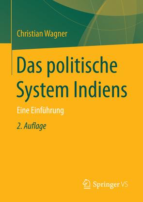 Das politische System Indiens von Wagner,  Christian