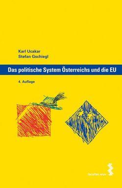 Das politische System Österreichs und die EU von Gschiegl,  Stefan, Ucakar,  Karl