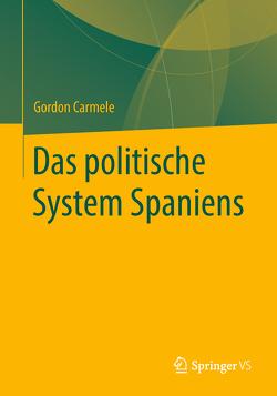 Das politische System Spaniens von Carmele,  Gordon