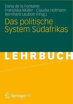 Das politische System Südafrikas von de la Fontaine,  Dana, Hofmann,  Claudia, Leubolt,  Bernhard, Müller,  Franziska