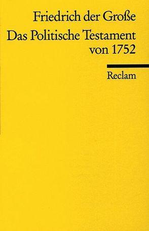 Das Politische Testament von 1752 von Friedrich der Große